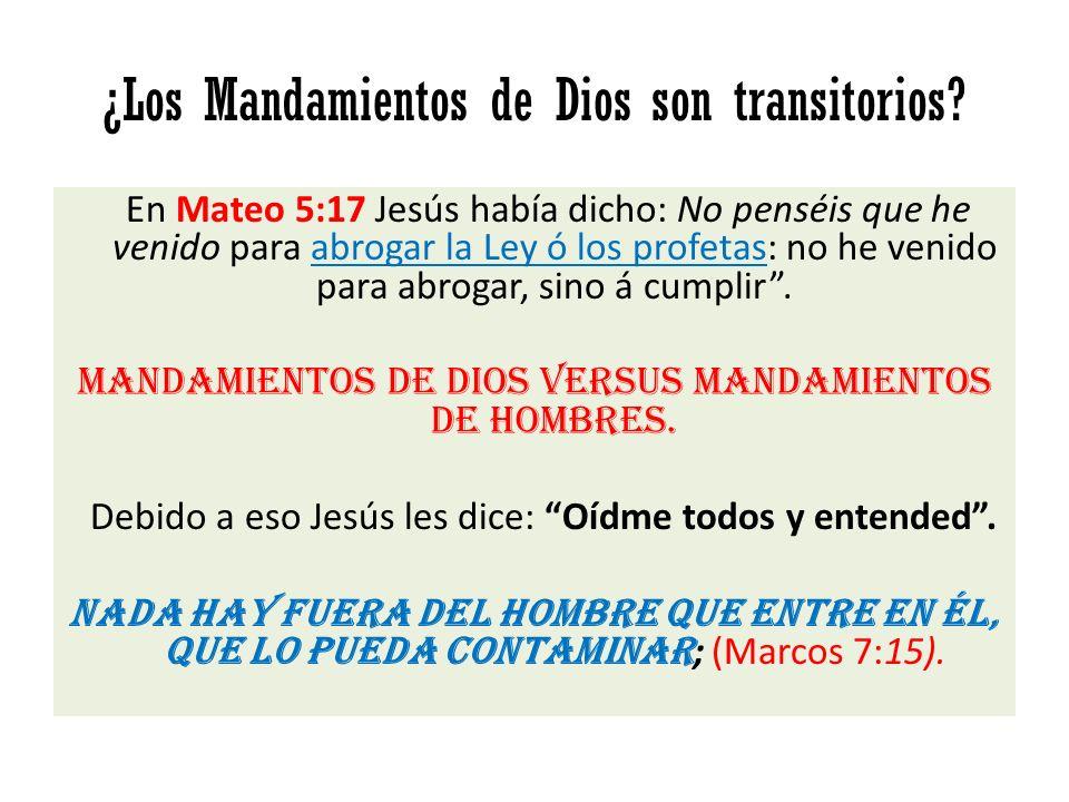 ¿Los Mandamientos de Dios son transitorios