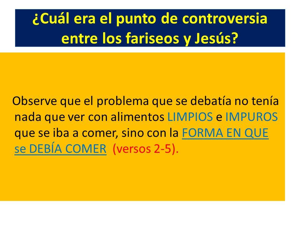 ¿Cuál era el punto de controversia entre los fariseos y Jesús