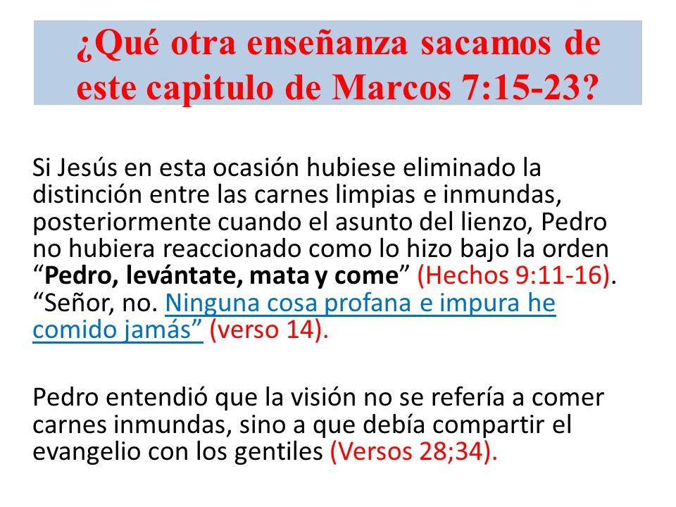 ¿Qué otra enseñanza sacamos de este capitulo de Marcos 7:15-23