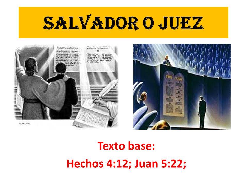 Texto base: Hechos 4:12; Juan 5:22;