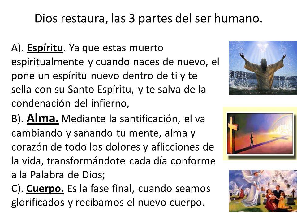 Dios restaura, las 3 partes del ser humano.