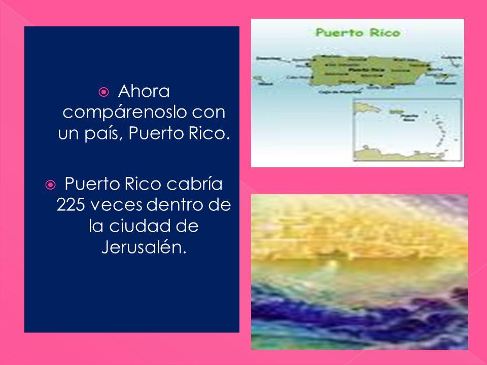 Ahora compárenoslo con un país, Puerto Rico.