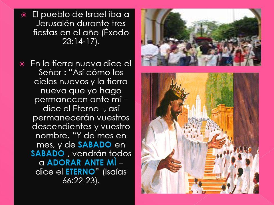 El pueblo de Israel iba a Jerusalén durante tres fiestas en el año (Éxodo 23:14-17).