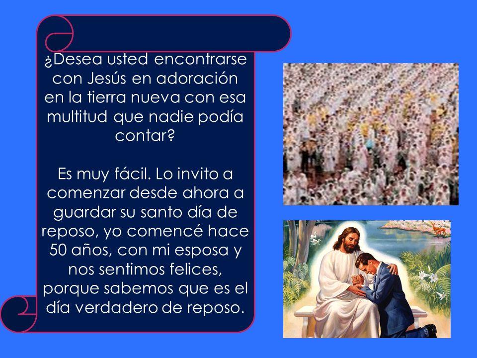 ¿Desea usted encontrarse con Jesús en adoración en la tierra nueva con esa multitud que nadie podía contar