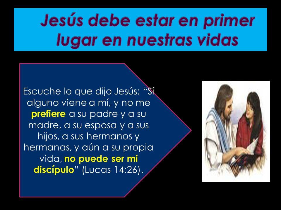 Jesús debe estar en primer lugar en nuestras vidas