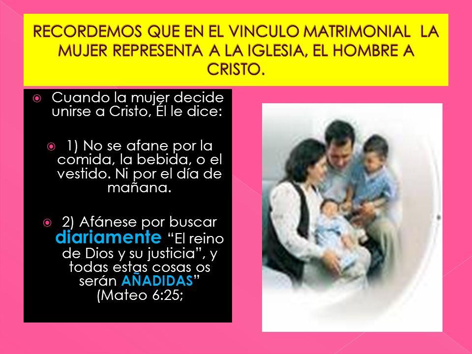 RECORDEMOS QUE EN EL VINCULO MATRIMONIAL LA MUJER REPRESENTA A LA IGLESIA, EL HOMBRE A CRISTO.