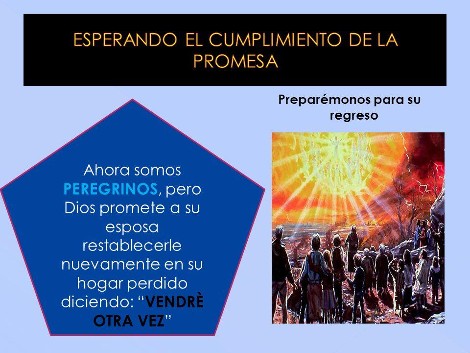 ESPERANDO EL CUMPLIMIENTO DE LA PROMESA