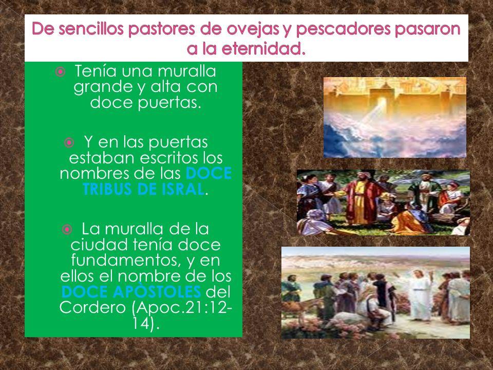 De sencillos pastores de ovejas y pescadores pasaron a la eternidad.