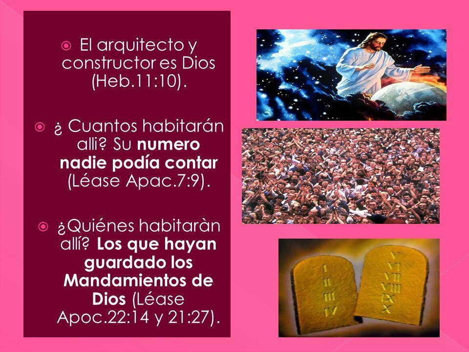 El arquitecto y constructor es Dios (Heb.11:10).