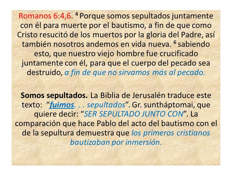 Romanos 6:4,6.