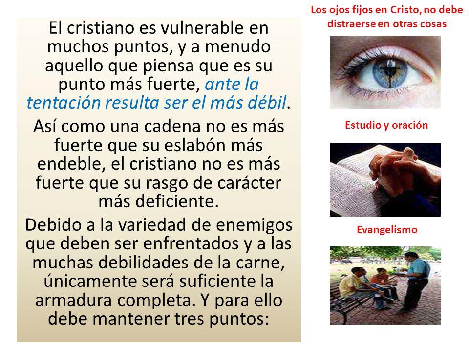 Los ojos fijos en Cristo, no debe distraerse en otras cosas