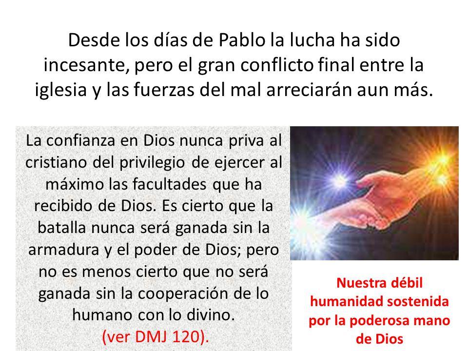 Nuestra débil humanidad sostenida por la poderosa mano de Dios
