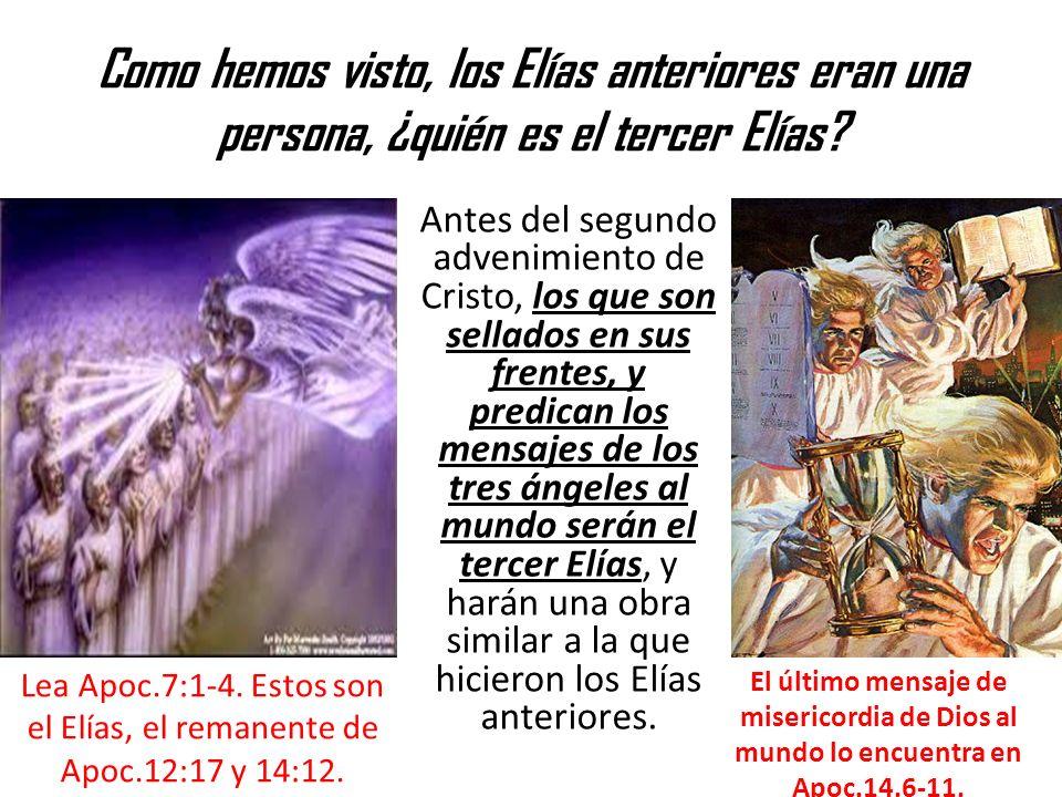 Como hemos visto, los Elías anteriores eran una persona, ¿quién es el tercer Elías