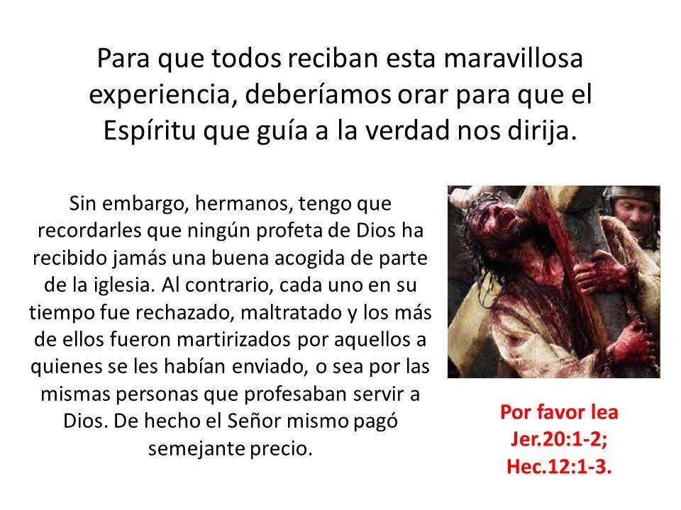Por favor lea Jer.20:1-2; Hec.12:1-3.