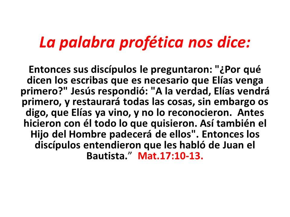 La palabra profética nos dice: