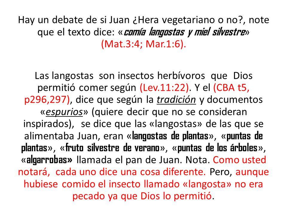 Hay un debate de si Juan ¿Hera vegetariano o no