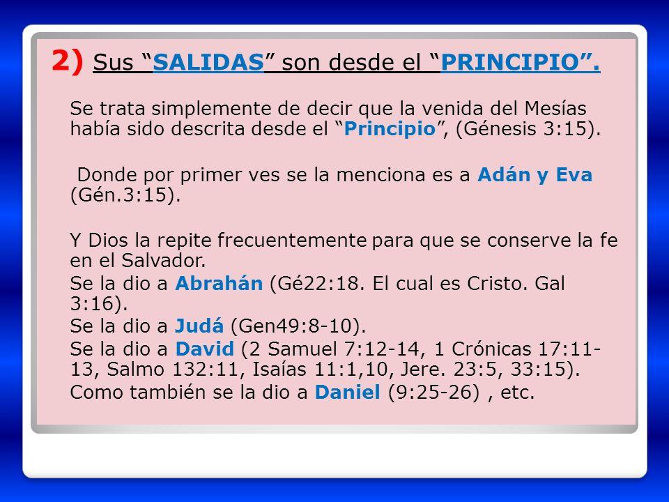 2) Sus SALIDAS son desde el PRINCIPIO .