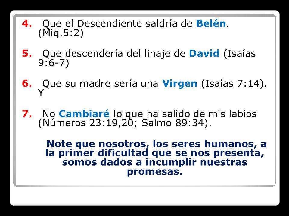 4. Que el Descendiente saldría de Belén. (Miq.5:2)