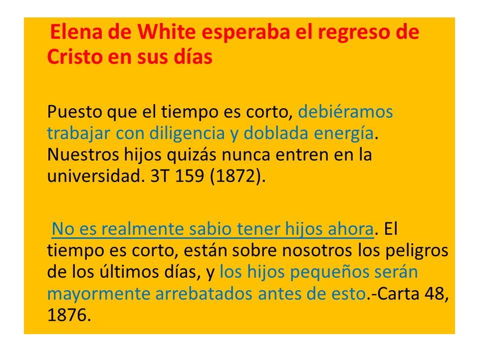 Elena de White esperaba el regreso de Cristo en sus días