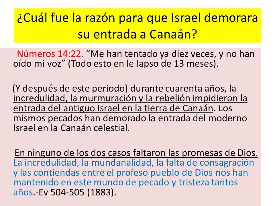 ¿Cuál fue la razón para que Israel demorara su entrada a Canaán