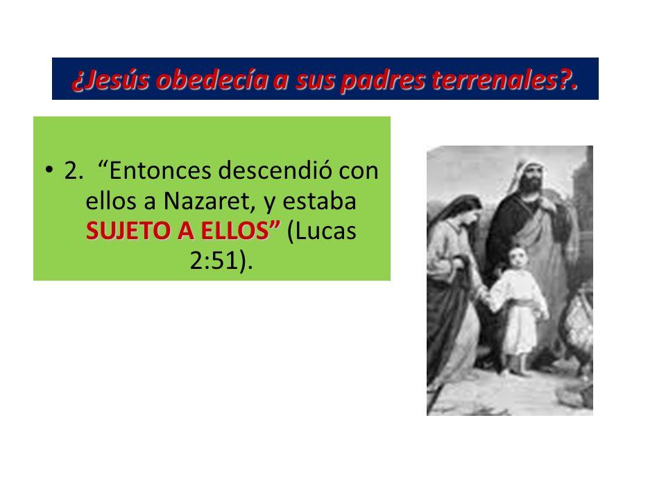 ¿Jesús obedecía a sus padres terrenales .