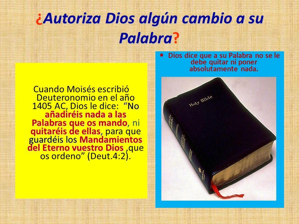 ¿Autoriza Dios algún cambio a su Palabra