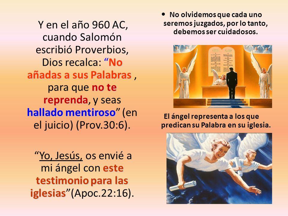 El ángel representa a los que predican su Palabra en su iglesia.