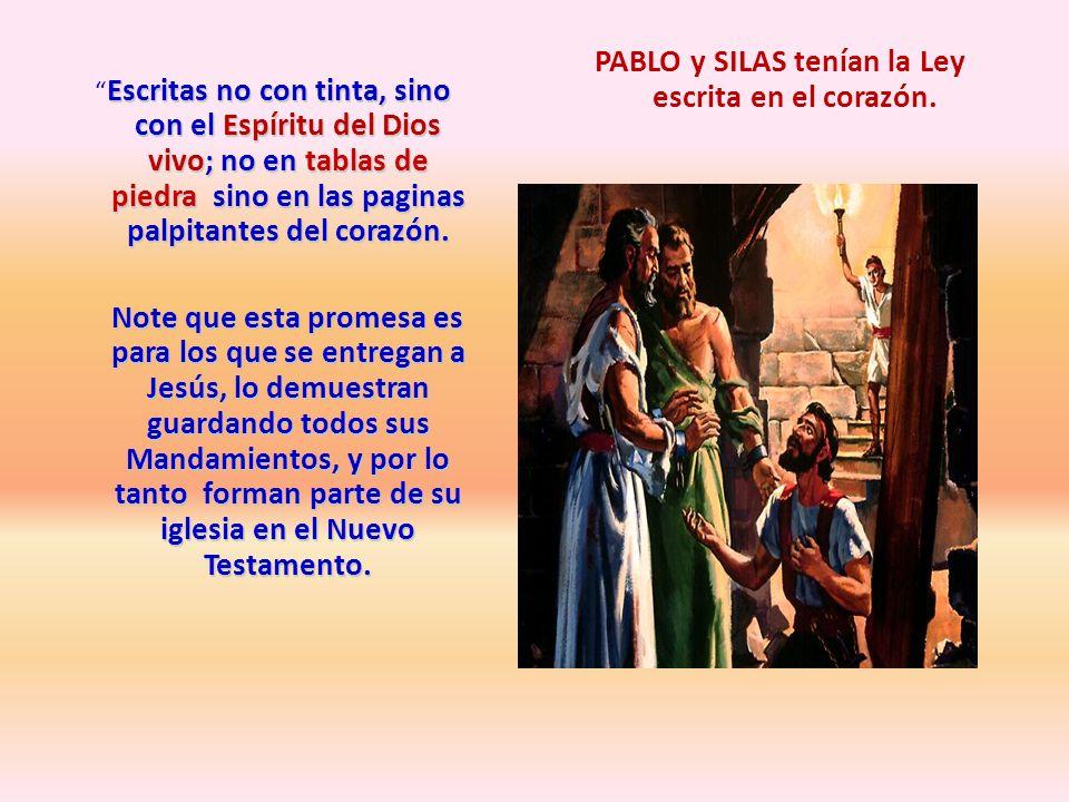 PABLO y SILAS tenían la Ley escrita en el corazón.