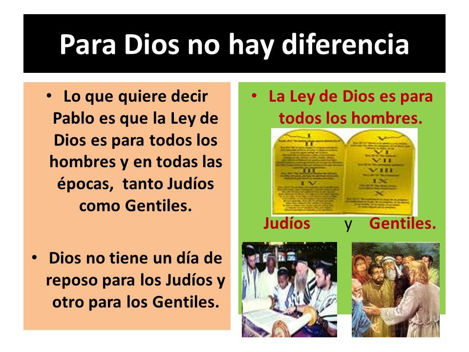 Para Dios no hay diferencia