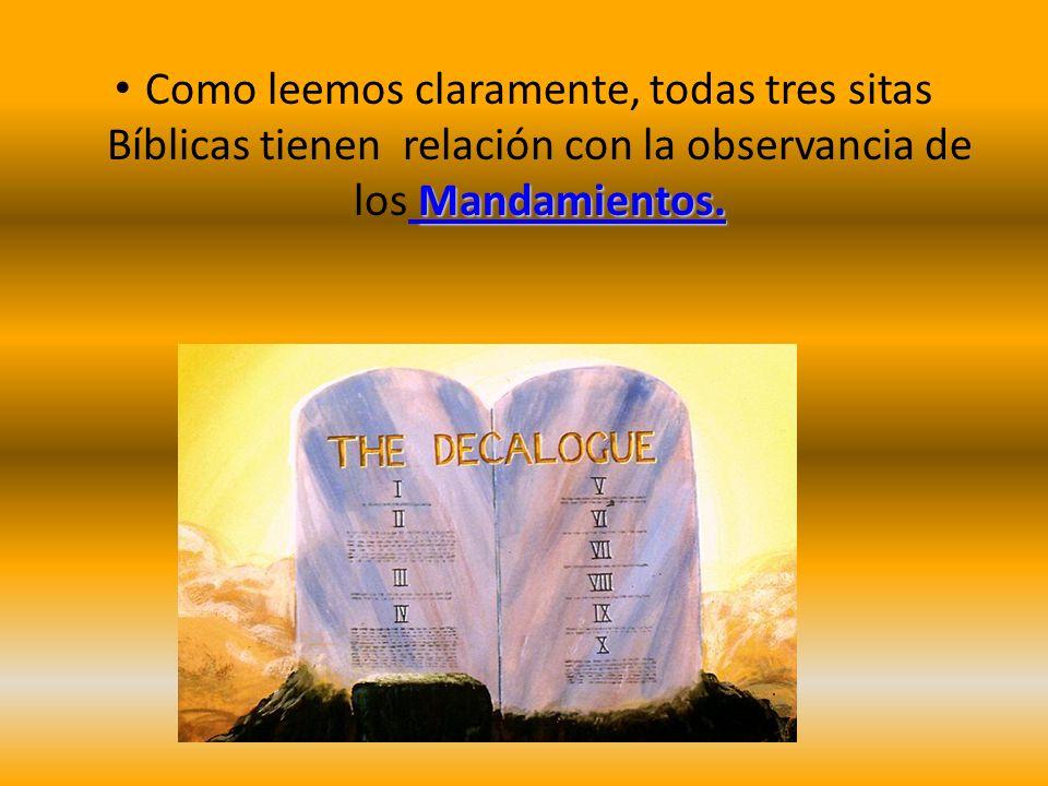 Como leemos claramente, todas tres sitas Bíblicas tienen relación con la observancia de los Mandamientos.