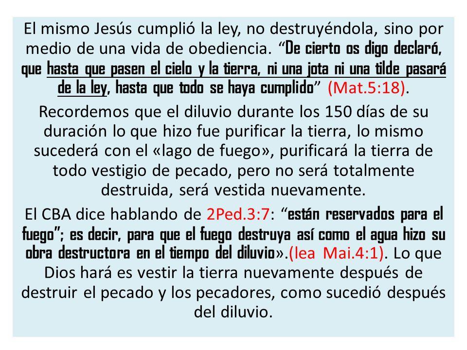 El mismo Jesús cumplió la ley, no destruyéndola, sino por medio de una vida de obediencia.