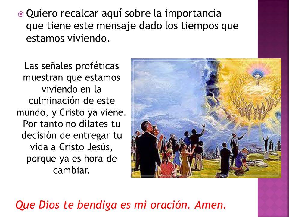 Que Dios te bendiga es mi oración. Amen.