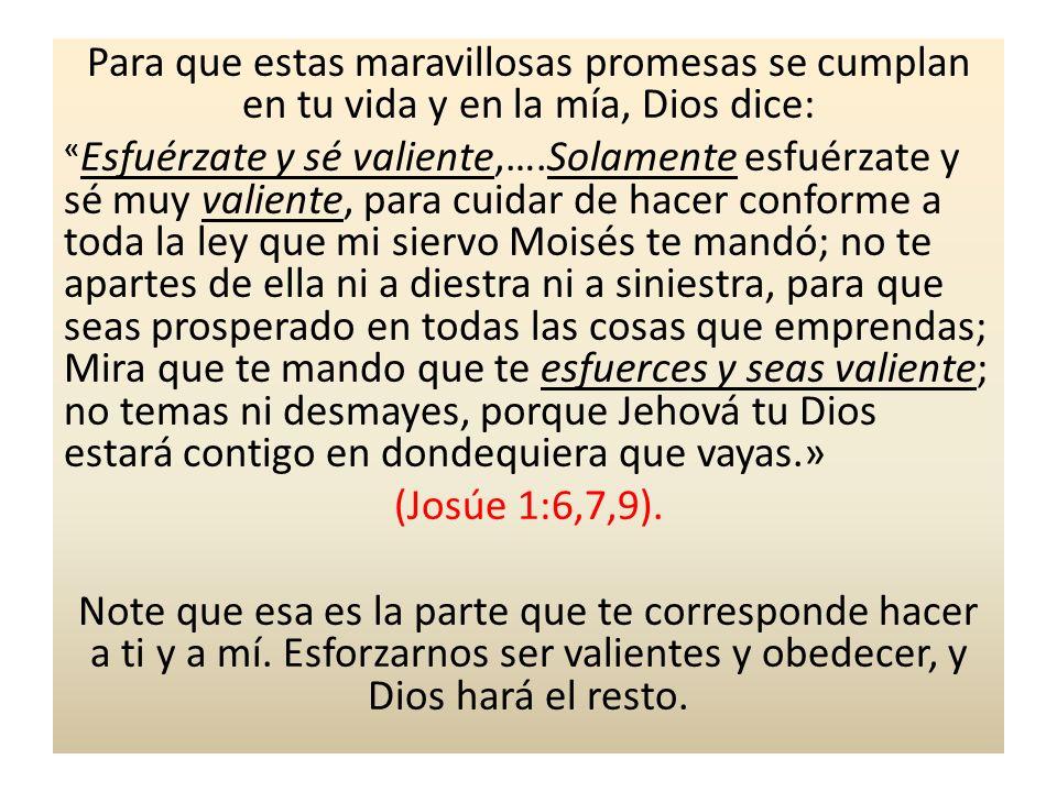 Para que estas maravillosas promesas se cumplan en tu vida y en la mía, Dios dice: