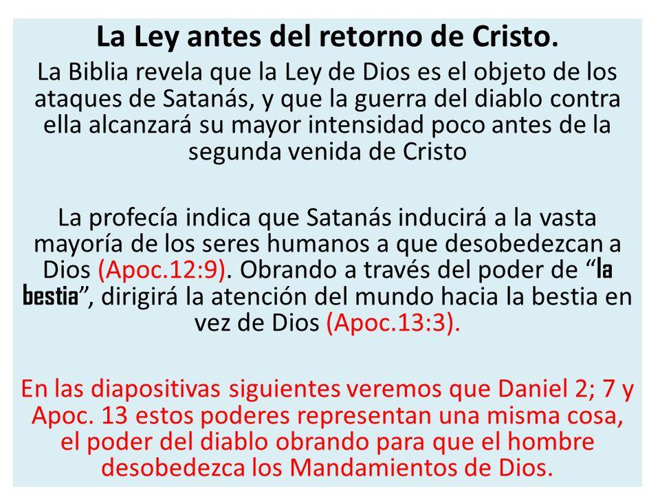 La Ley antes del retorno de Cristo.