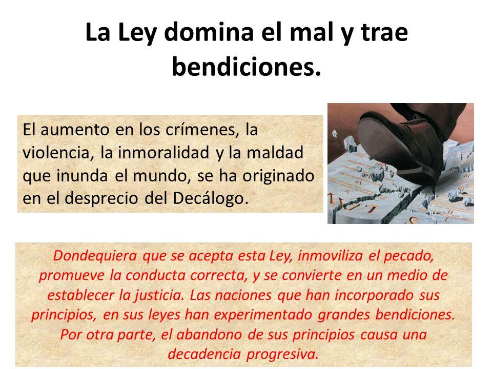 La Ley domina el mal y trae bendiciones.