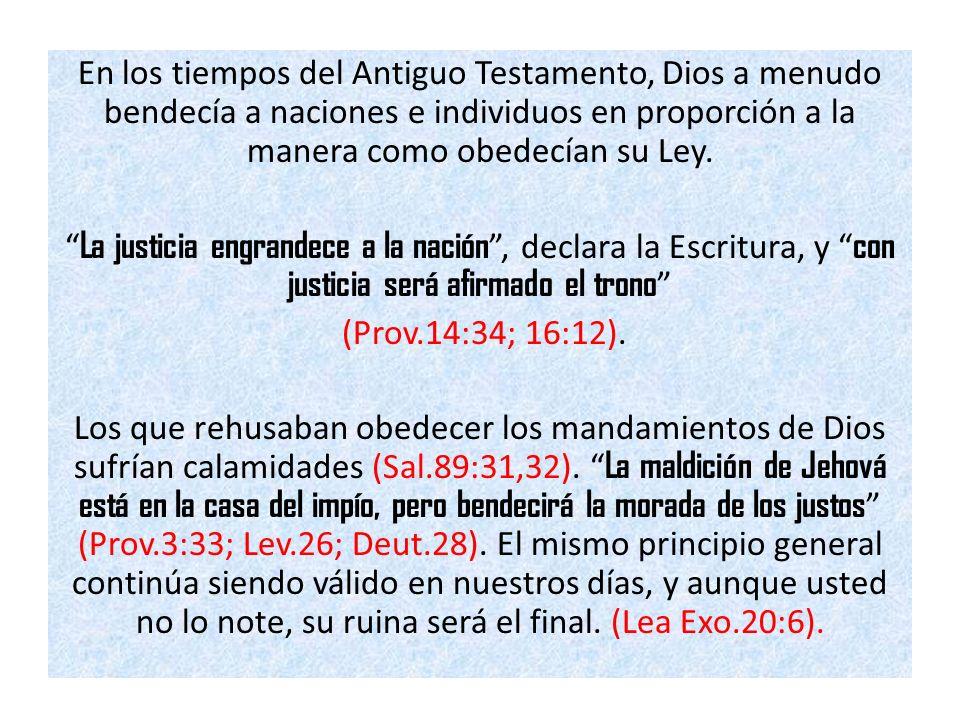 En los tiempos del Antiguo Testamento, Dios a menudo bendecía a naciones e individuos en proporción a la manera como obedecían su Ley.