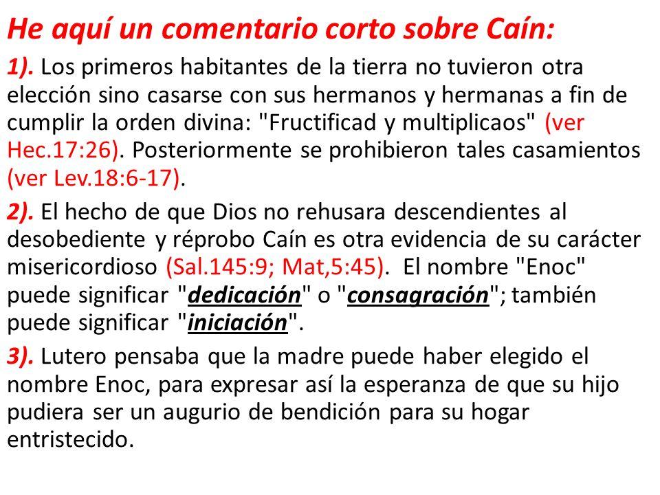 He aquí un comentario corto sobre Caín: