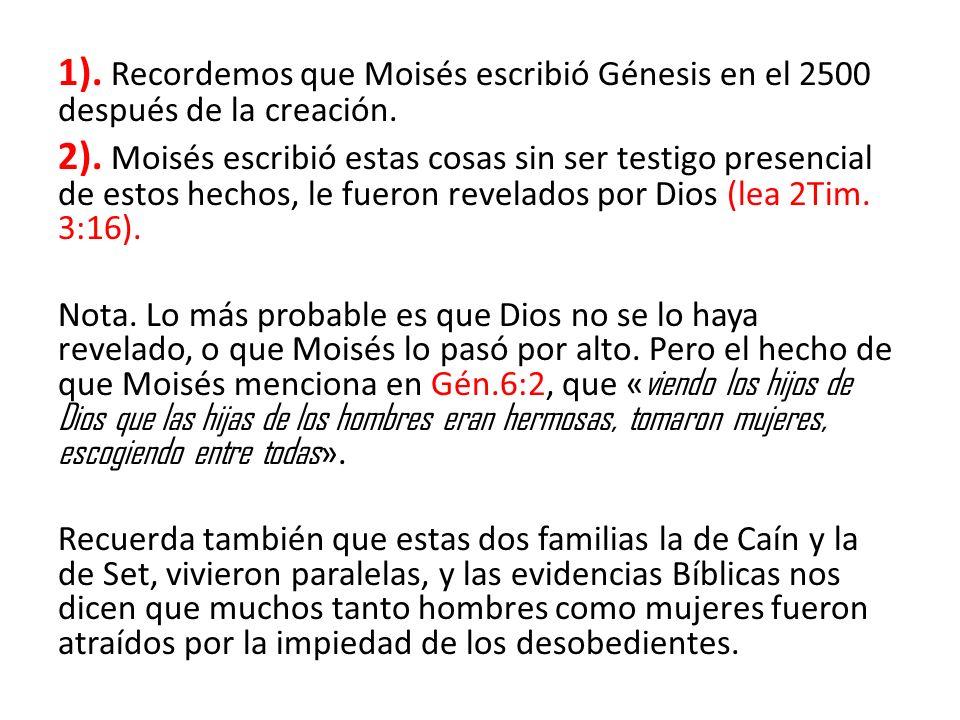 1). Recordemos que Moisés escribió Génesis en el 2500 después de la creación.