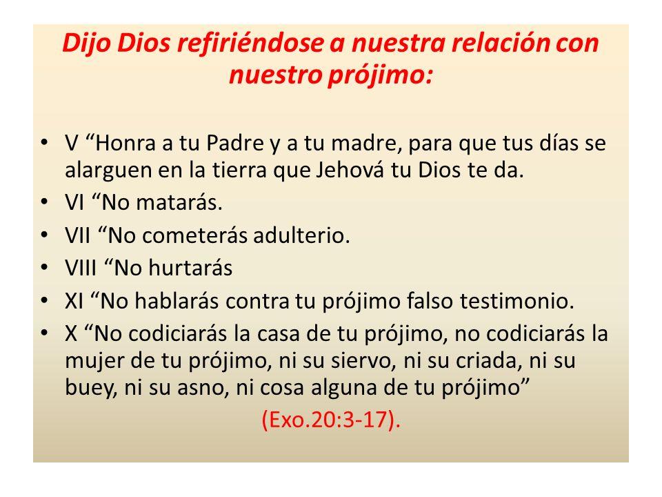 Dijo Dios refiriéndose a nuestra relación con nuestro prójimo: