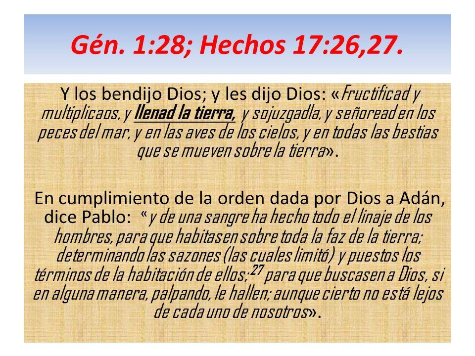 Gén. 1:28; Hechos 17:26,27.