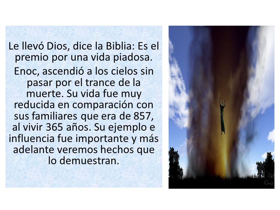Le llevó Dios, dice la Biblia: Es el premio por una vida piadosa.