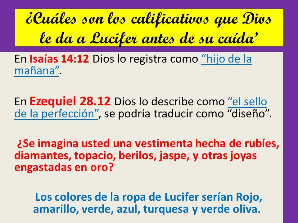 ¿Cuáles son los calificativos que Dios le da a Lucifer antes de su caída'