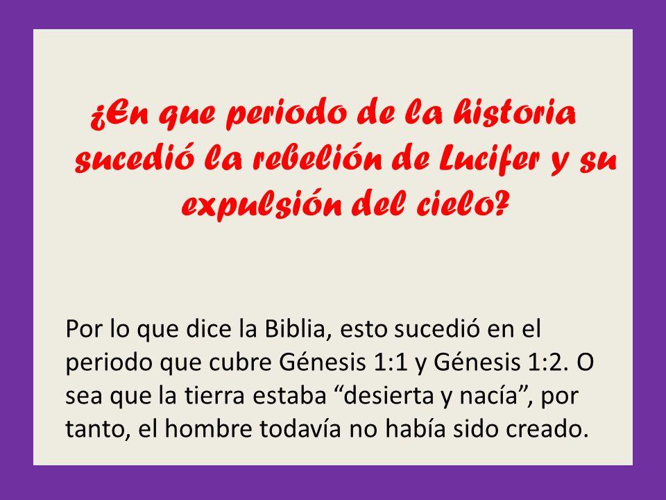¿En que periodo de la historia sucedió la rebelión de Lucifer y su expulsión del cielo
