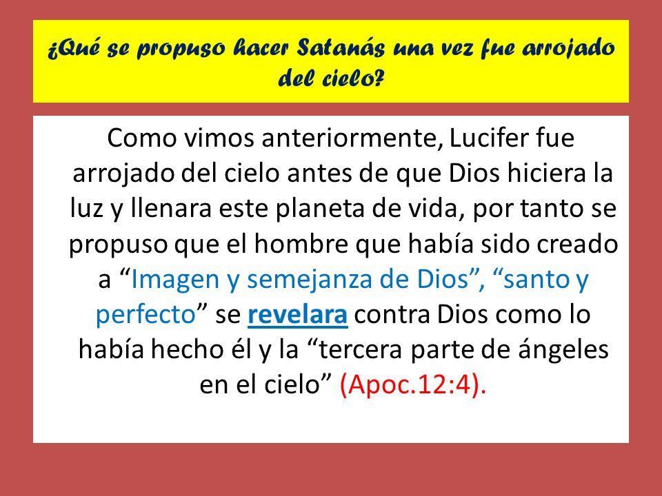 ¿Qué se propuso hacer Satanás una vez fue arrojado del cielo