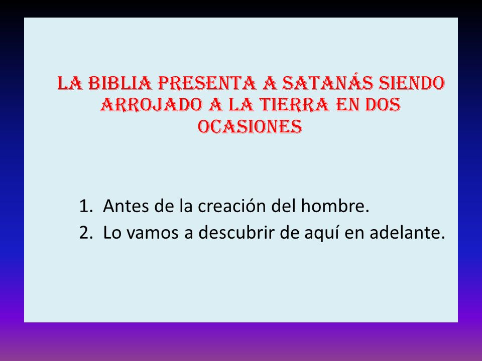 La Biblia presenta a Satanás siendo arrojado a la tierra en dos ocasiones
