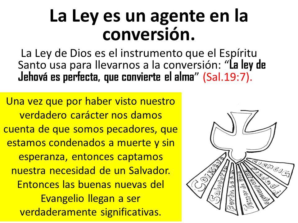 La Ley es un agente en la conversión.