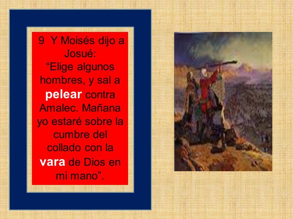 9 Y Moisés dijo a Josué: