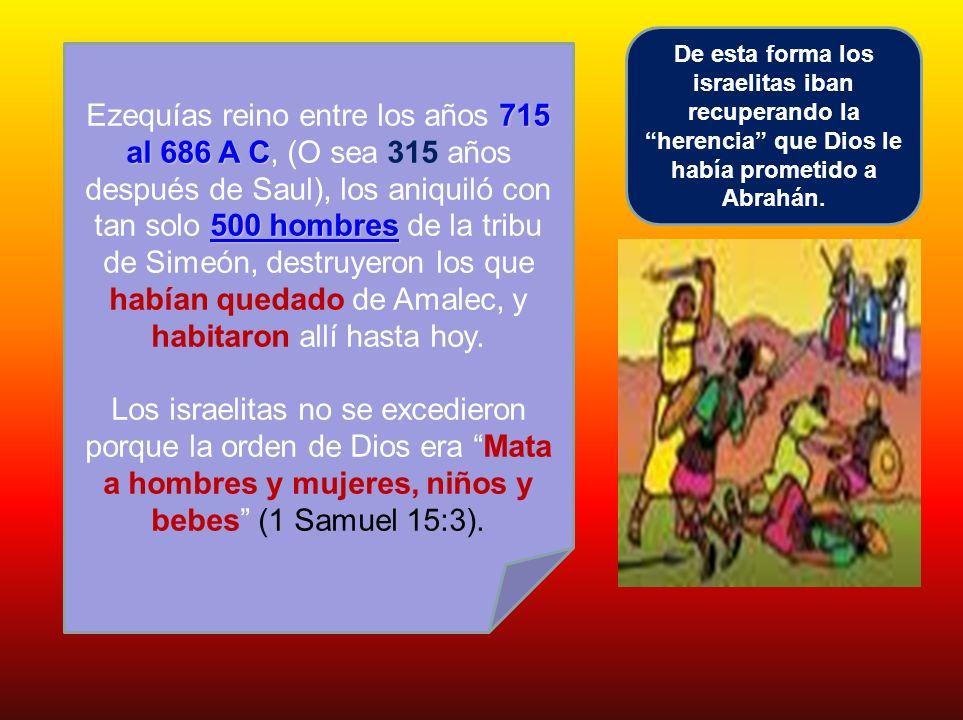De esta forma los israelitas iban recuperando la herencia que Dios le había prometido a Abrahán.