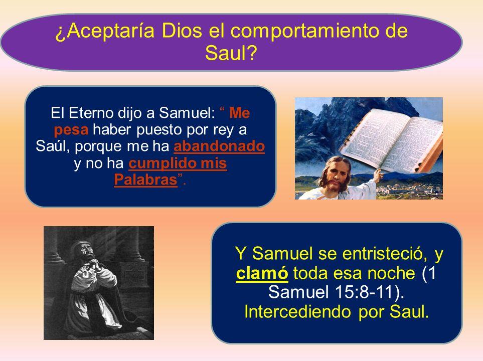 ¿Aceptaría Dios el comportamiento de Saul