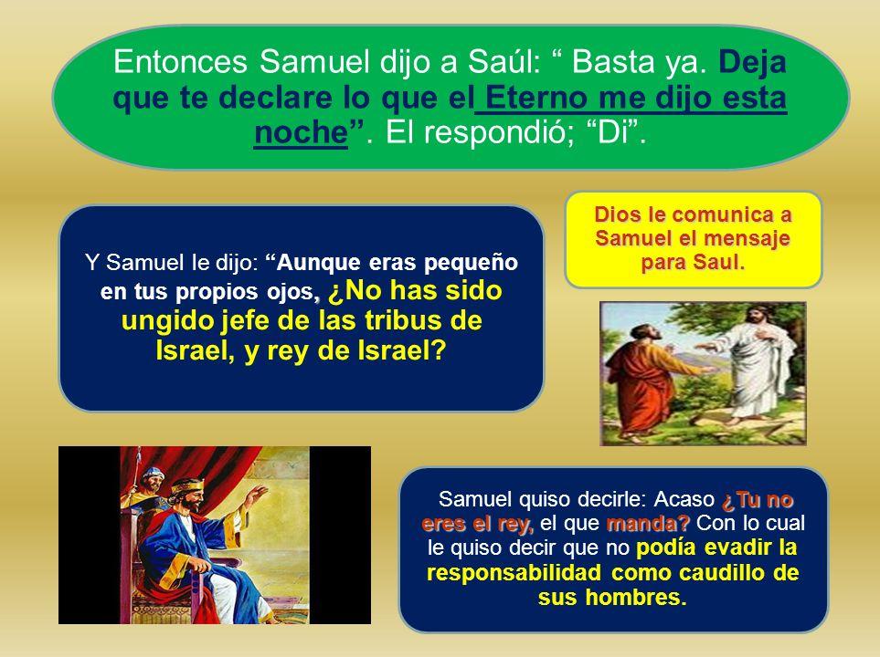 Dios le comunica a Samuel el mensaje para Saul.